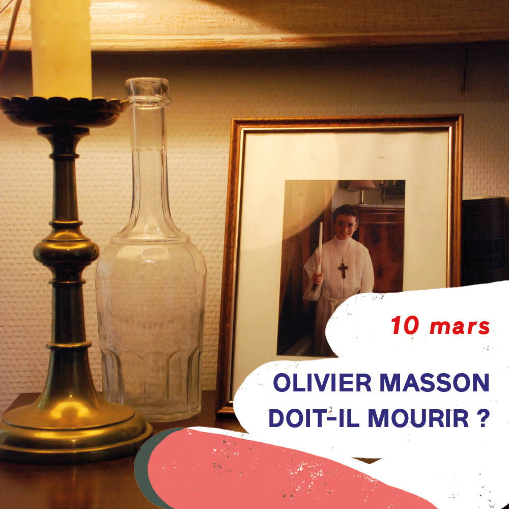 spectacle Olivier Masson doit-il mourir ?